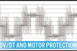 High Voltage Spike (dV/dt) and Motor Protection Methods
